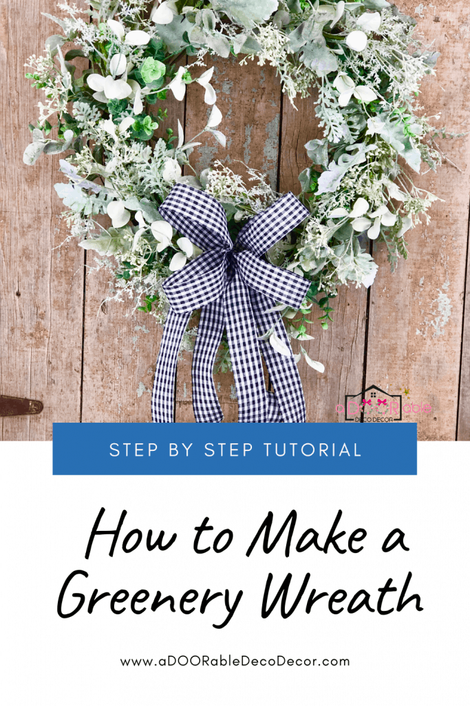 Learn How to Make a Greenery Wreath for your front door!