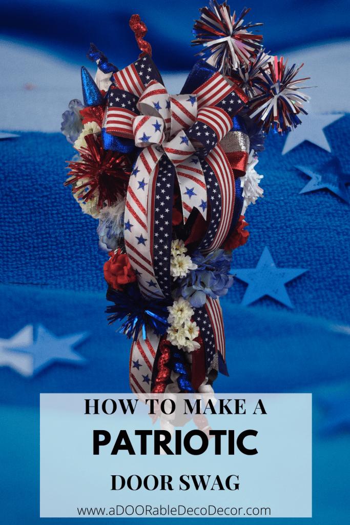 Step by step tutorial how to make a patriotic door swag!
