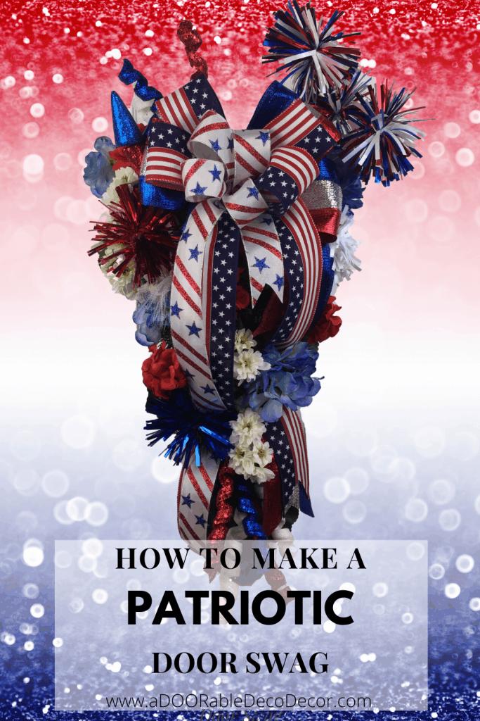How to Patriotic Door Swag
